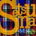 SetsunaMiX <セツナミックス>