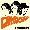 DINOSOUL -BEST OF TRICERATOPS- [CD+DVD]<初回生産限定盤>