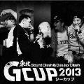 東北Sound Clash&DeeJay Clash G-CUP 2013