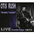 ダブル・トラブル - ライブ・ケンブリッジ 1973