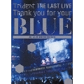 "Trident THE LAST LIVE 「Thank you for your ""BLUE"" at Makuhari Messe」"