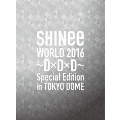 SHINee WORLD 2016 ~D×D×D~ Special Edition in TOKYO DOME [2Blu-ray Disc+SPECIAL PHOTOBOOKLET]< Blu-ray Disc