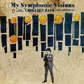 My Symphonic Visions ~CORNERSTONES 6~ feat.新日本フィルハーモニー交響楽団