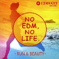 EDM MAXX presents: NO EDM, NO LIFE. -RUN & BEAUTY-<タワーレコード限定>