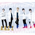 5 Performer-Z (KIWAMI盤) [CD+2DVD]<初回限定盤>