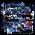RADWIMPS LIVE ALBUM Human Bloom Tour 2017<期間限定盤>