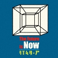 The Future Is Now/タイムリープ<初回限定仕様>