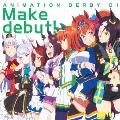 ANIMATION DERBY 01 Make debut!