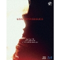 LOVE PSYCHEDELICO Live Tour 2017 LOVE YOUR LOVE at THE NAKANO SUNPLAZA [Blu-ray Disc+CD]<初回限定版>