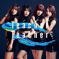 Teacher Teacher <Type D> [CD+DVD]<通常盤>