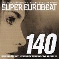 ANNIVERSARY NON-STOP MIX SUPER EUROBEAT VOL.140 REQUEST COUNTDOWN 2003 [2CD+DVD]