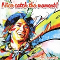 Nice catch the moment! [CD+DVD]<初回限定盤>
