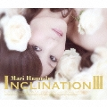 INCLINATION III [2CD+DVD]<初回生産限定盤>