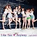 Like You Anyway<通常盤>