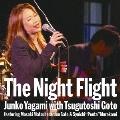 "The Night Flight 八神純子 with 後藤次利 featuring 松原正樹、佐藤準 & 村上""ポンタ""秀一"