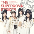 THE SUPERNOVA STRIKES<通常盤>