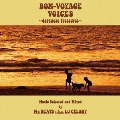 BON-VOYAGE VOICES ~Japanese Treasures~Music Selected and Mixed by Mr.BEATS a.k.a DJ CELORY