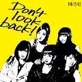 Don't look back! [CD+DVD]<限定盤Type-A>