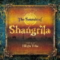 The Sounds of Shangrila COMPILED BY Hilight Tribe