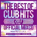 2017 THE BEST OF CLUB HITS OFFICIAL MIXCD -1st half-
