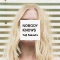 NOBODY KNOWS [CD+DVD]<初回限定盤>