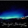 Star light,Star bright<ナノ盤>