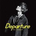 Departure [CD+DVD]<初回生産限定盤>