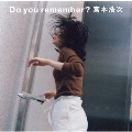 Do you remember? [CD+DVD]<初回限定盤>