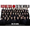 RISING SUN TO THE WORLD [CD+DVD+フォトブック]<初回生産限定盤>