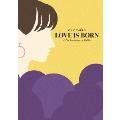LOVE IS BORN ~17th Anniversary 2020~