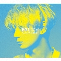 EGUISM [CD+Blu-ray Disc]<豪華盤>