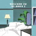 WELCOME TO MY ROOM 2