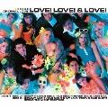 LOVE! LOVE! & LOVE!<生産限定アナログ盤>