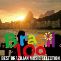 Brasil 100 ~BEST BRAZILIAN MUSIC SELECTION~