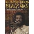 ギル・スコット・ヘロン : ブラック・ワックス ~ライヴ・イン・ワシントンD.C.~