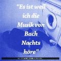 バッハの旋律を夜に聴いたせいです。<初回限定盤>