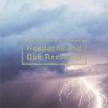 Headache and Dub Reel Inch<通常盤>