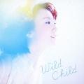 Wild Child [CD+DVD]<通常盤>