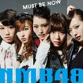 MUST BE NOW [CD+DVD]<通常盤Type-C>