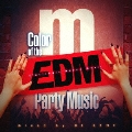 Manhattan Records presents Color of The EDM Party Music (Mixed by DJ KENT)