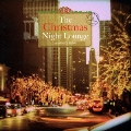 The Christmas Night Lounge mixed by DJ HIRO