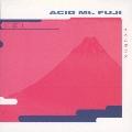 Acid Mt.Fuji (Special Remastered Edition)