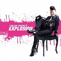 EXPLOSION [CD+DVD]<初回限定盤>