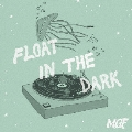 Float in the Dark