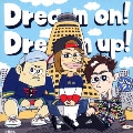 Dream on! Dream up!