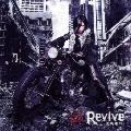 Revive ~荒廃都市~ [CD+DVD]<TYPE-A>