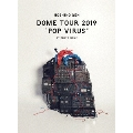 "DOME TOUR ""POP VIRUS"" at TOKYO DOME [2Blu-ray Disc+ブックレット]<初回限定盤> Blu-ray Disc"