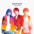 MONTAGE [CD+DVD]<初回限定盤>