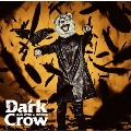 Dark Crow [CD+DVD]<初回生産限定盤>