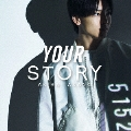 YOUR STORY [CD+DVD]<DVD付B盤>